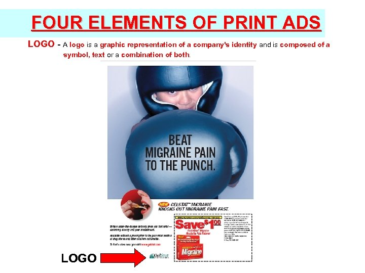 FOUR ELEMENTS OF PRINT ADS LOGO - A logo is a graphic representation of