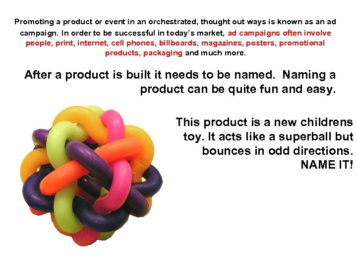 Promoting a product or event in an orchestrated, thought out ways is known as