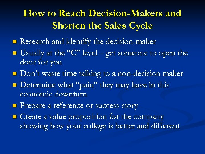 How to Reach Decision-Makers and Shorten the Sales Cycle n n n Research and