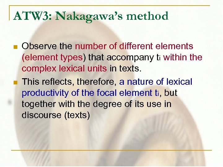 ATW 3: Nakagawa's method n n Observe the number of different elements (element types)