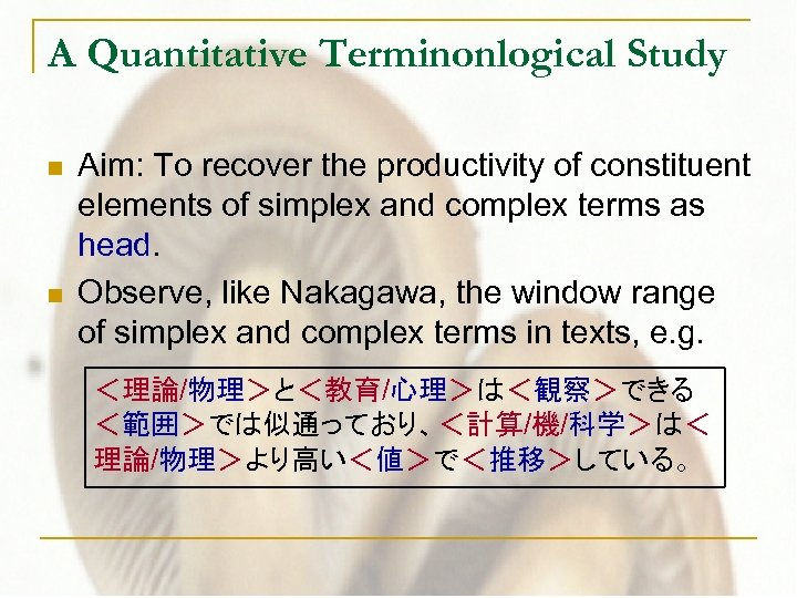 A Quantitative Terminonlogical Study n n Aim: To recover the productivity of constituent elements