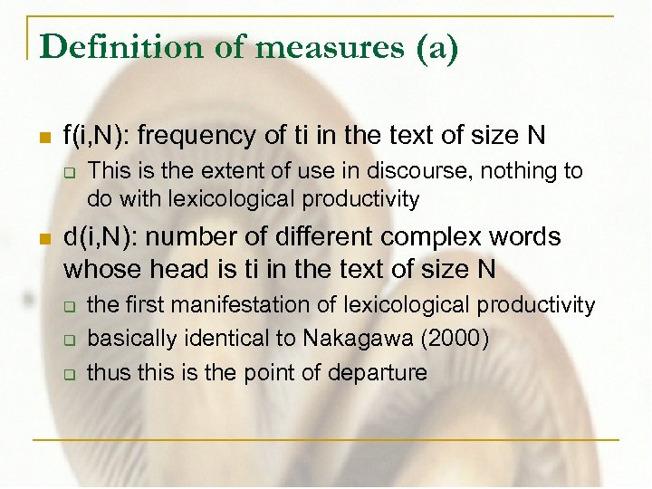 Definition of measures (a) n f(i, N): frequency of ti in the text of