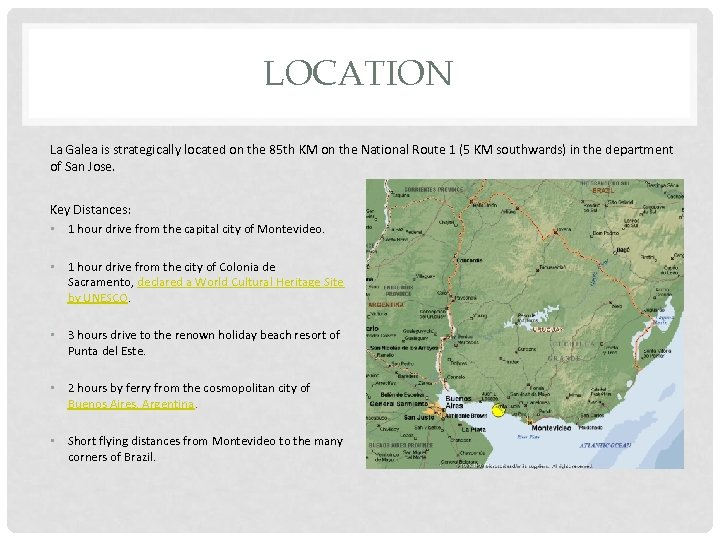 LOCATION La Galea is strategically located on the 85 th KM on the National