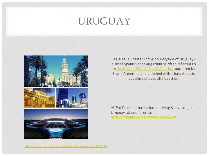 URUGUAY La Galea is situated in the countryside of Uruguay - a small Spanish
