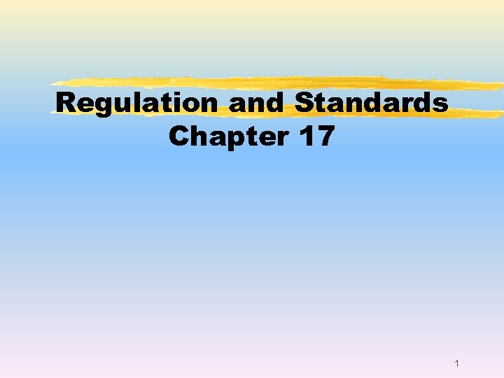 Regulation and Standards Chapter 17 1