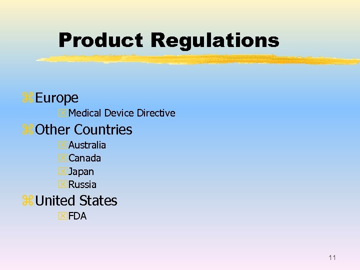 Product Regulations z Europe x. Medical Device Directive z Other Countries x. Australia x.