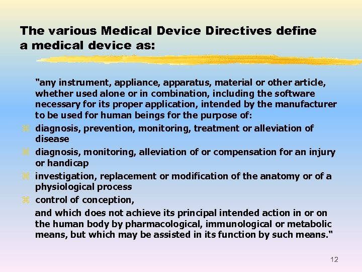 The various Medical Device Directives define a medical device as: z z