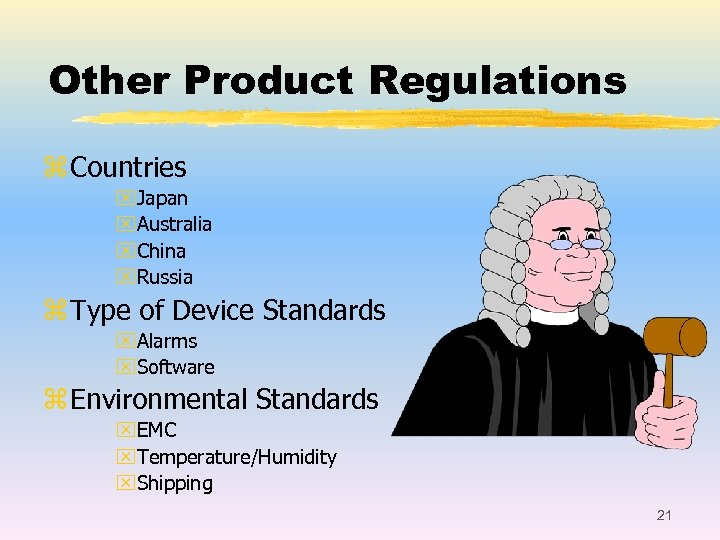 Other Product Regulations z Countries x. Japan x. Australia x. China x. Russia z