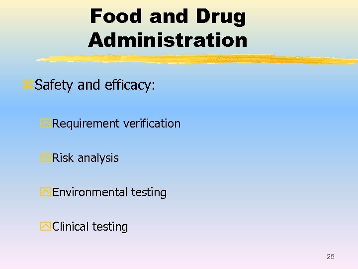 Food and Drug Administration z Safety and efficacy: y. Requirement verification y. Risk analysis