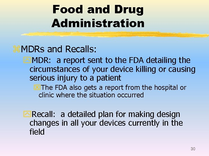 Food and Drug Administration z. MDRs and Recalls: y. MDR: a report sent to