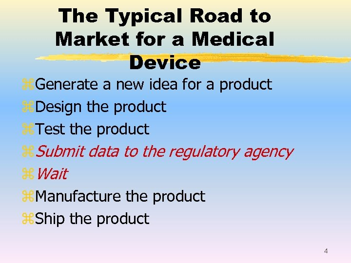 The Typical Road to Market for a Medical Device z. Generate a new idea