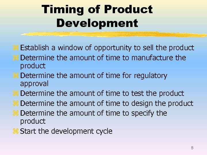 Timing of Product Development z Establish a window of opportunity to sell the product