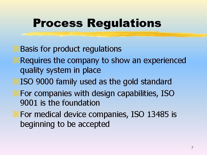 Process Regulations z Basis for product regulations z Requires the company to show an