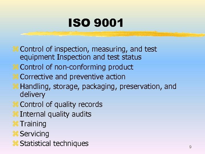 ISO 9001 z Control of inspection, measuring, and test equipment Inspection and test status