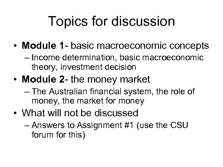 Topics for discussion • Module 1 - basic macroeconomic concepts – Income determination, basic