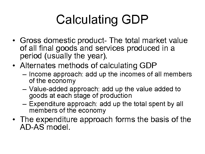 Calculating GDP • Gross domestic product- The total market value of all final goods