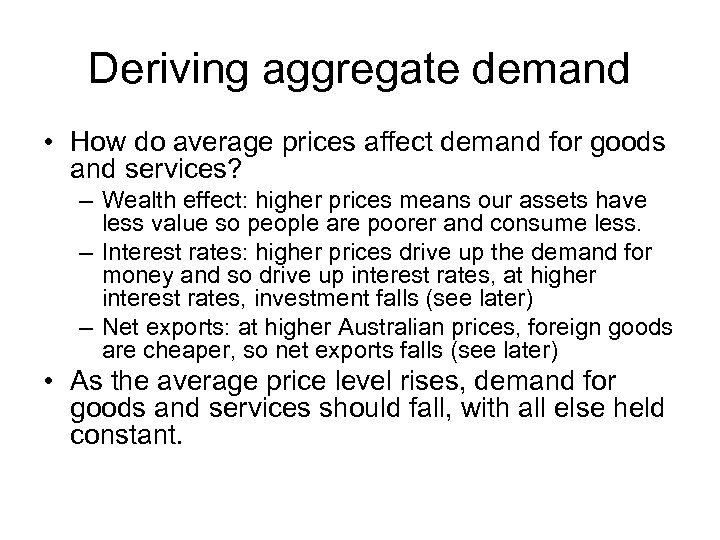 Deriving aggregate demand • How do average prices affect demand for goods and services?