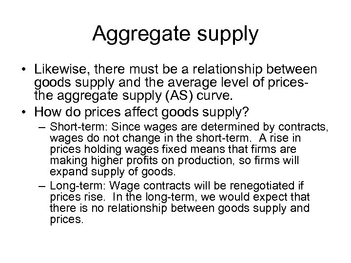 Aggregate supply • Likewise, there must be a relationship between goods supply and the
