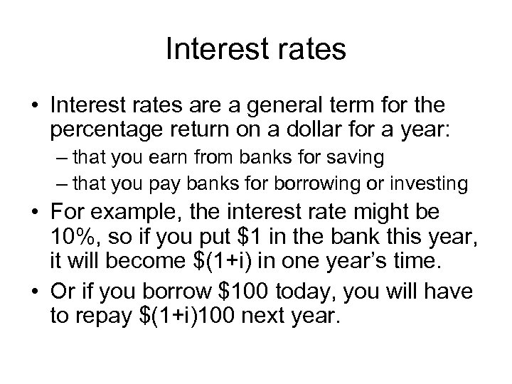 Interest rates • Interest rates are a general term for the percentage return on