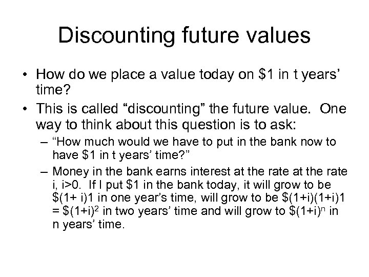 Discounting future values • How do we place a value today on $1 in