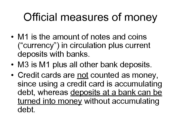 Official measures of money • M 1 is the amount of notes and coins