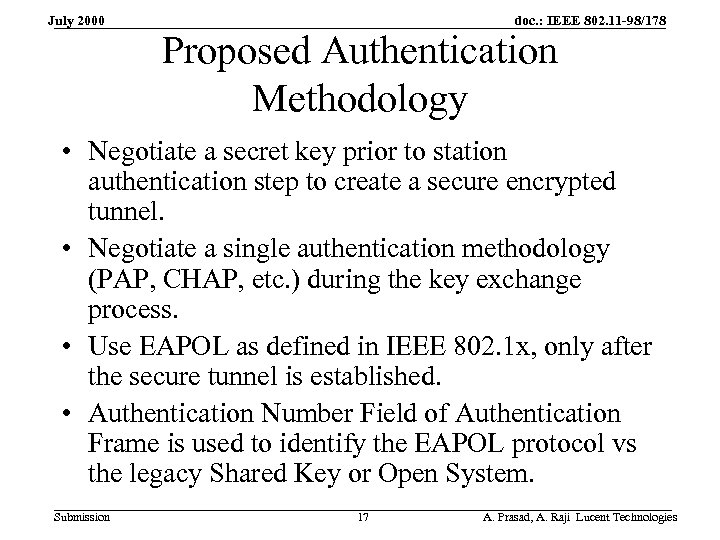 July 2000 doc. : IEEE 802. 11 -98/178 Proposed Authentication Methodology • Negotiate a