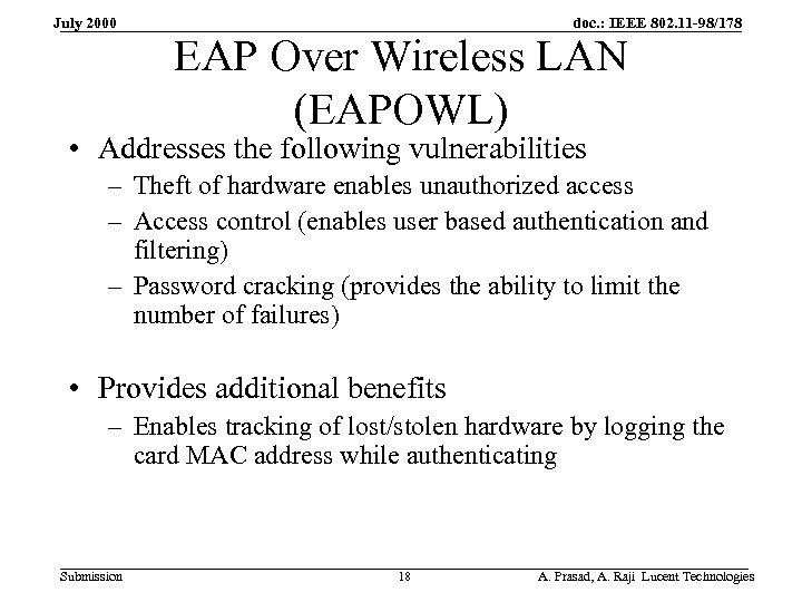 July 2000 doc. : IEEE 802. 11 -98/178 EAP Over Wireless LAN (EAPOWL) •