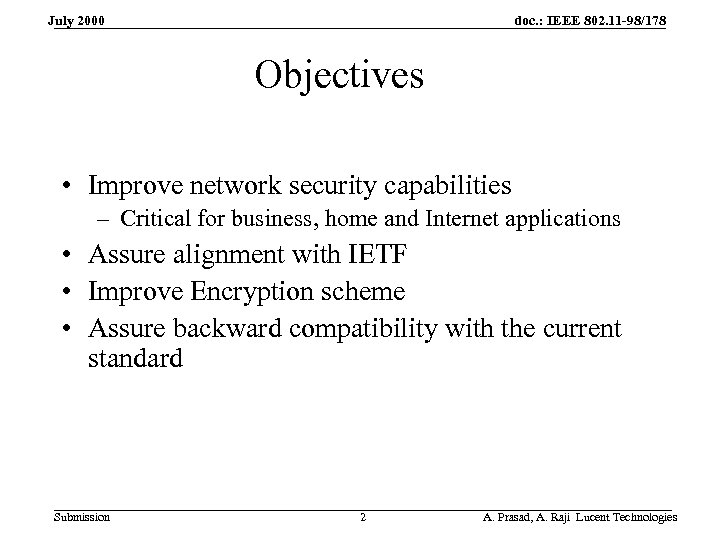 doc. : IEEE 802. 11 -98/178 July 2000 Objectives • Improve network security capabilities
