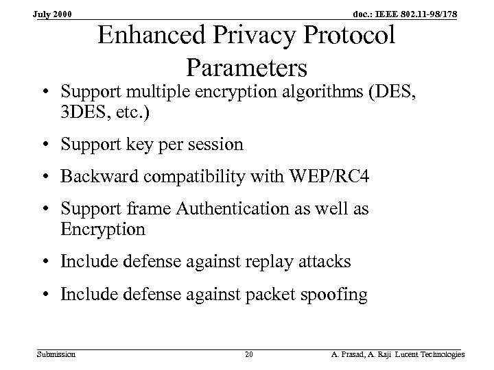 July 2000 doc. : IEEE 802. 11 -98/178 Enhanced Privacy Protocol Parameters • Support