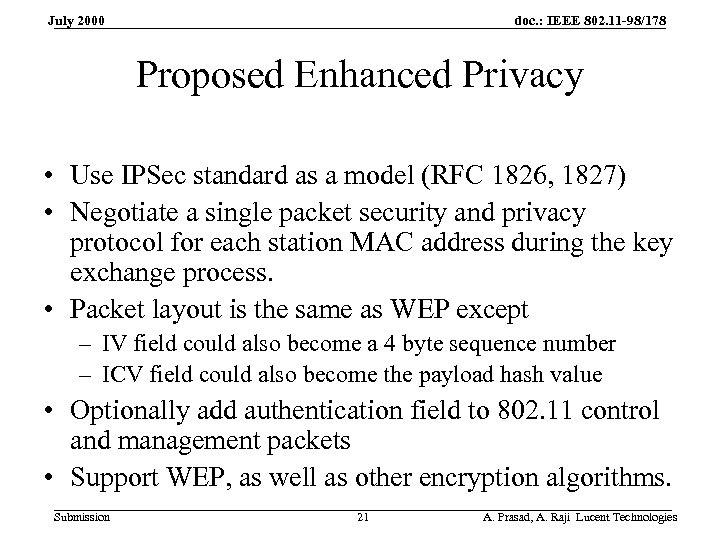 doc. : IEEE 802. 11 -98/178 July 2000 Proposed Enhanced Privacy • Use IPSec