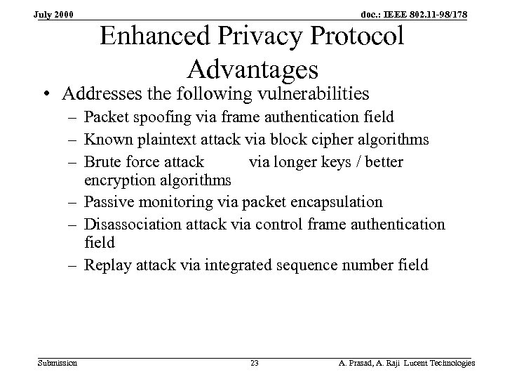 July 2000 doc. : IEEE 802. 11 -98/178 Enhanced Privacy Protocol Advantages • Addresses