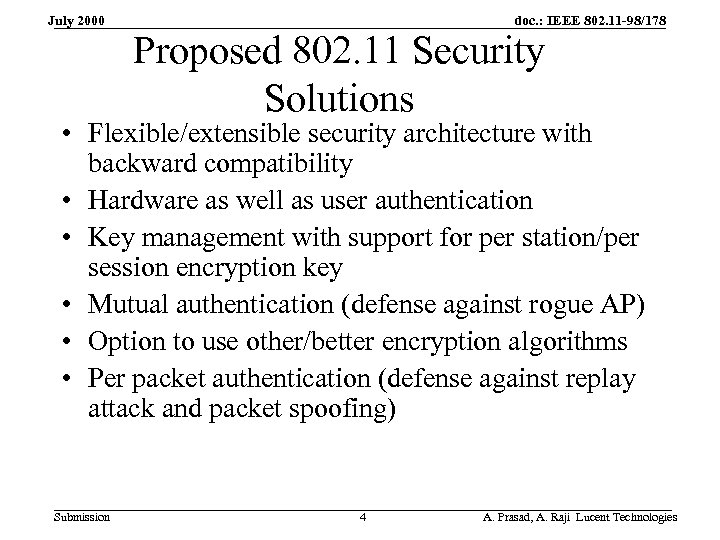 July 2000 doc. : IEEE 802. 11 -98/178 Proposed 802. 11 Security Solutions •