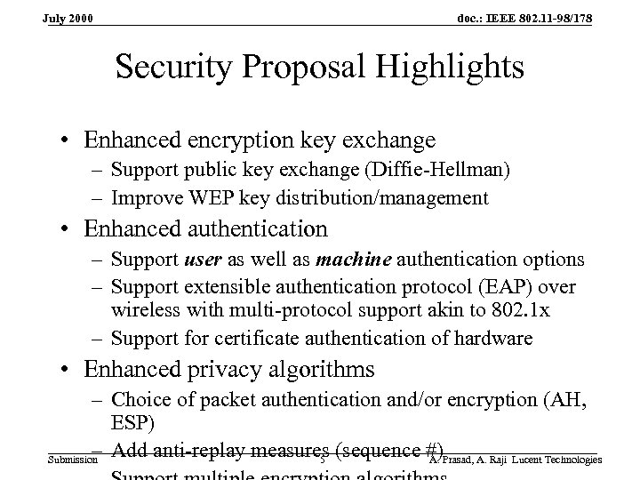 doc. : IEEE 802. 11 -98/178 July 2000 Security Proposal Highlights • Enhanced encryption