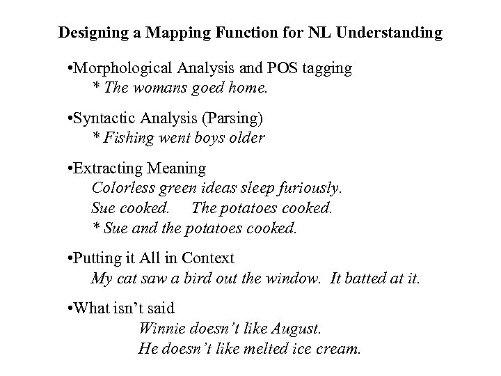 Designing a Mapping Function for NL Understanding • Morphological Analysis and POS tagging *