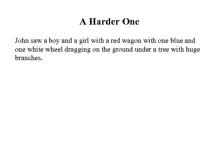 A Harder One John saw a boy and a girl with a red wagon