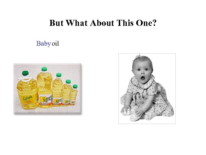 But What About This One? Baby oil