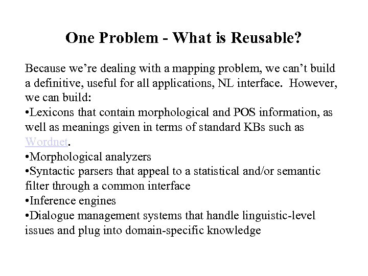 One Problem - What is Reusable? Because we're dealing with a mapping problem, we