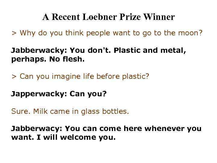 A Recent Loebner Prize Winner > Why do you think people want to go