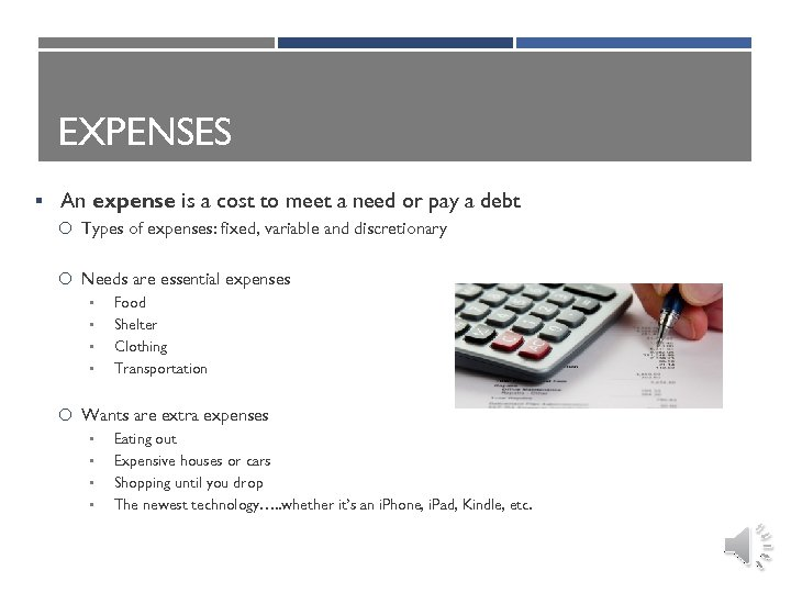 EXPENSES § An expense is a cost to meet a need or pay a