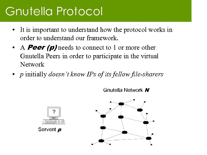 Gnutella Protocol • It is important to understand how the protocol works in order