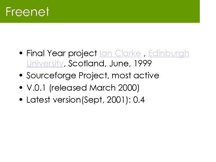 Freenet • Final Year project Ian Clarke , Edinburgh University, Scotland, June, 1999 •