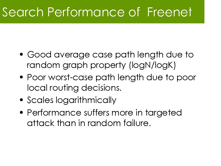 Search Performance of Freenet • Good average case path length due to random graph