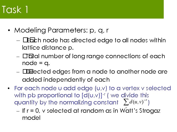 Task 1 • Modeling Parameters: p, q, r – node has directed edge to