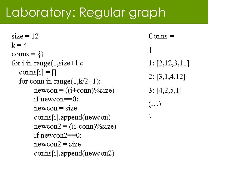 Laboratory: Regular graph size = 12 k=4 conns = {} for i in range(1,