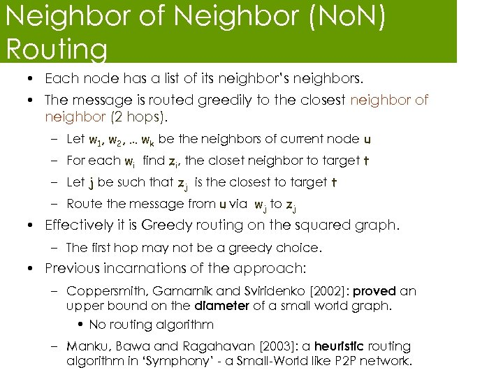 Neighbor of Neighbor (No. N) Routing • Each node has a list of its