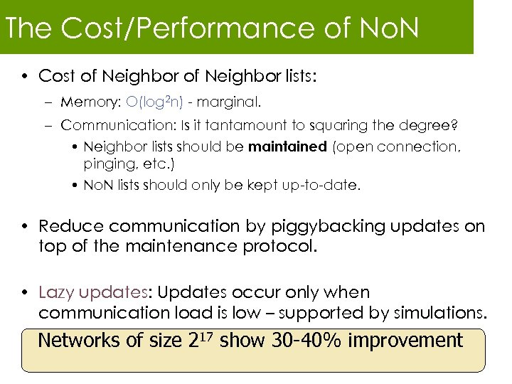 The Cost/Performance of No. N • Cost of Neighbor lists: – Memory: O(log 2