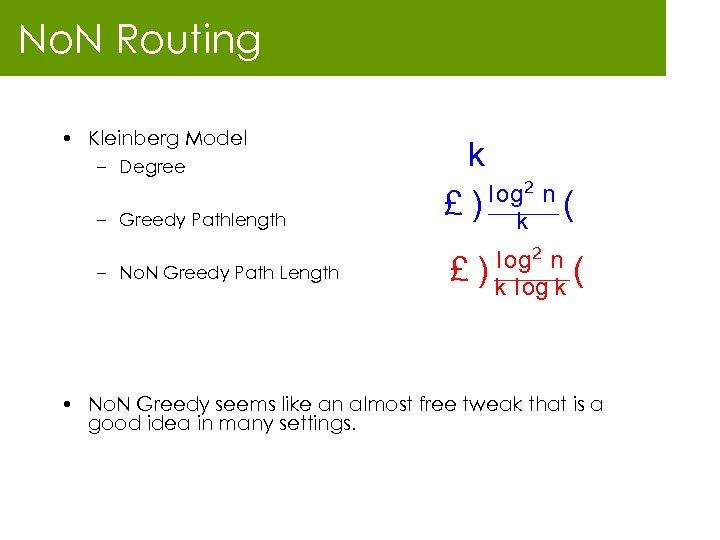 No. N Routing • Kleinberg Model – Degree – Greedy Pathlength – No. N
