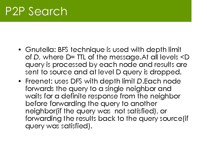 P 2 P Search • Gnutella: BFS technique is used with depth limit of