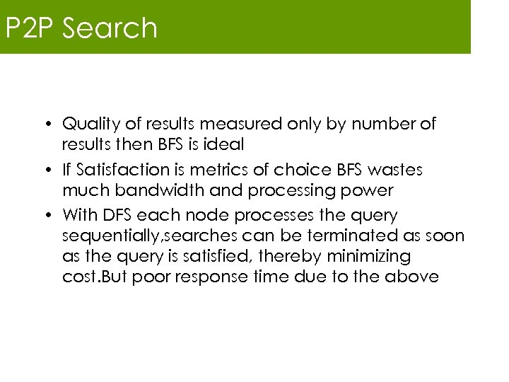 P 2 P Search • Quality of results measured only by number of results