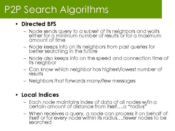 P 2 P Search Algorithms • Directed BFS – Node sends query to a